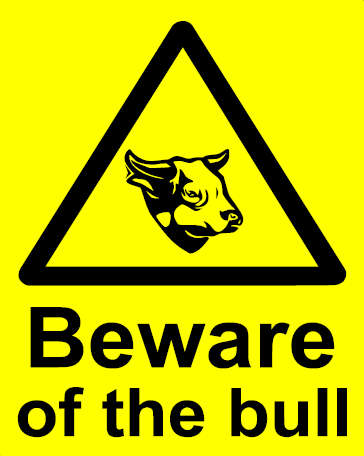 BEWARE OF THE BULL SIGN